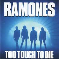 Too Tough to Die – Ramones