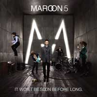 It Won't Be Soon Before Long – Maroon 5
