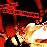 Red Carpet Massacre do Duran Duran