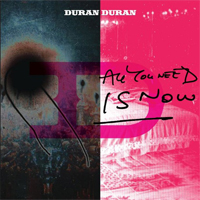 All You Need Is Now do Duran Duran