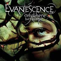 Anywhere But Home do Evanescence
